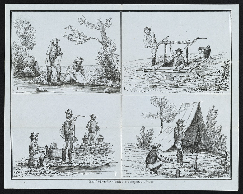 A black and white drawing is divided into four equal rectangles. The left upper section shows two men next to a river lined with trees. One is standing and one is kneeling at the water. The kneeling man is putting a broad, flat pan into the water. The upper right section shows a hillside with a hole in it and two men. There is a bucket, shovel, and pickaxe on the ground next to the hole. The hole has wood around it and a piece of wood with rope tied to it suspended over the hole. One man is standing in the hole holding the rope and the other man is helping to lower the rope. The left lower section shows three men by a river's edge. One man sits on the ground with a pan and large bucket. One man stands with a pickaxe and shovel over his shoulder. One man walks towards a pile of rocks with two buckets in his hand. The right lower section shows two men at a rough campsite. There is a large piece of suspended, patched canvas for a tent. One man cooks something over a small fire while the other man stands at the fire smoking a pipe.